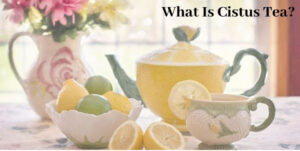 How To Use Cistus Tea To SLOW Aging and FIGHT Free Radical Damage - Teapot and Cup