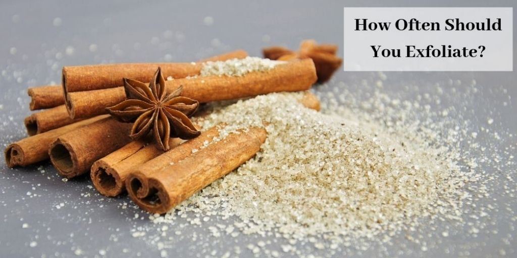 How Often Should You Exfoliate - Sugar & Cinnamon Sticks