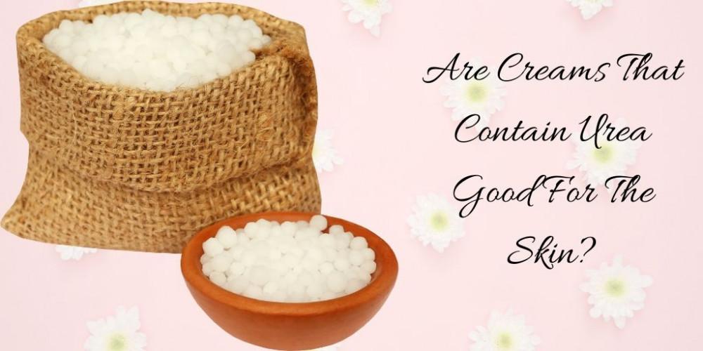 Are Creams That Contain Urea Good For The Skin - Burlap Bag Of Urea