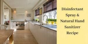 Disinfectant Spray And Natural Hand Sanitizer Recipe - Beautiful White Kitchen