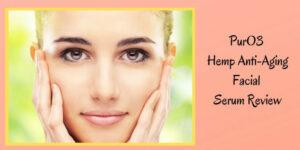 PurO3 Hemp Anti-Aging Facial Serum Review - Graphic